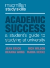 Academic Success : A Student's Guide to Studying at University - Book