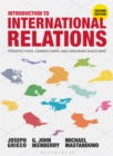 Introduction to International Relations : Perspectives, Connections, and Enduring Questions - eBook