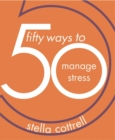 50 Ways to Manage Stress - Book