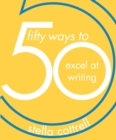 50 Ways to Excel at Writing - Book