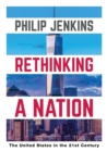 Rethinking a Nation : The United States in the 21st Century - Book