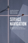Service Navigation : Research and Practice in Health and Human Services - Book