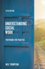 Understanding Social Work : Preparing for Practice - eBook