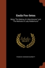 Emily Fox-Seton : Being the Making of a Marchioness and the Methods of Lady Walderhurst - Book