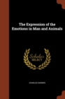 The Expression of the Emotions in Man and Animals - Book