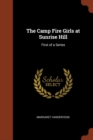 The Camp Fire Girls at Sunrise Hill : First of a Series - Book