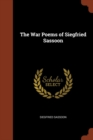 The War Poems of Siegfried Sassoon - Book