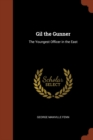 Gil the Gunner : The Youngest Officer in the East - Book