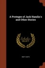 A Protegee of Jack Hamlin's and Other Stories - Book