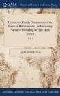 Destiny : Or, Family Occurrences of the House of Derwentwater, an Interesting Narrative: Including the Life of the Author; Vol. I - Book