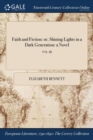 Faith and Fiction: or, Shining Lights in a Dark Generation: a Novel; VOL. III - Book