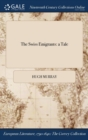 The Swiss Emigrants : A Tale - Book