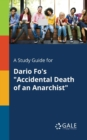 "A Study Guide for Dario Fo's ""Accidental Death of an Anarchist"" - Book"
