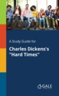 "A Study Guide for Charles Dickens's ""Hard Times"" - Book"