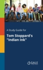 A Study Guide for Tom Stoppard's Indian Ink - Book