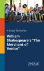 A Study Guide for William Shakespeare's the Merchant of Venice - Book