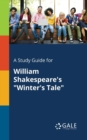 "A Study Guide for William Shakespeare's ""Winter's Tale"" - Book"