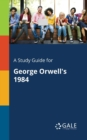 A Study Guide for George Orwell's 1984 - Book