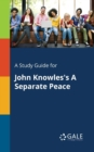 A Study Guide for John Knowles's a Separate Peace - Book
