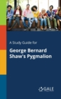 A Study Guide for George Bernard Shaw's Pygmalion - Book