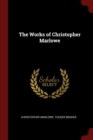 The Works of Christopher Marlowe - Book