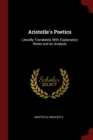 Aristotle's Poetics : Literally Translated, with Explanatory Notes and an Analysis - Book