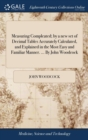 Measuring Compleated; By a New Set of Decimal Tables Accurately Calculated, and Explained in the Most Easy and Familiar Manner. ... by John Woodcock - Book