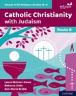 Eduqas GCSE Religious Studies (9-1): Route B : Catholic Christianity with Judaism - Book