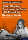 Oxford AQA GCSE History (9-1): Britain: Migration, Empires and the People c790-Present Day Revision Guide : With all you need to know for your 2021 assessments - Book
