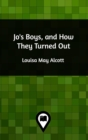 Jo's Boys, and How They Turned Out - Book