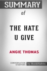 Summary of the Hate U Give by Angie Thomas : Conversation Starters - Book
