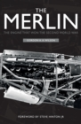 The Merlin : The Engine That Won the Second World War - Book