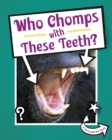 Who Chomps With These Teeth? - Book