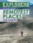 Explorers of the Remotest Places on Earth - Book