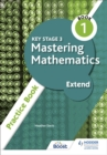 Key Stage 3 Mastering Mathematics Extend Practice Book 1 - Book
