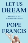 Let Us Dream : The Path to a Better Future - Book
