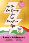 No One Can Change Your Life Except For You : The Sunday Times bestseller - Book