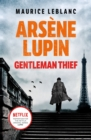 Arsene Lupin, Gentleman-Thief : the inspiration behind the hit Netflix TV series, LUPIN - Book