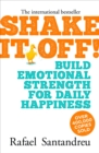 Shake it off! : Build Emotional Strength for Daily Happiness - eBook