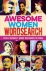 Awesome Women Wordsearch : Puzzles Inspired by Women who Changed the World - Book