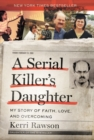 A Serial Killer's Daughter : My Story of Faith, Love, and Overcoming - Book