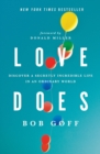 Love Does : Discover a Secretly Incredible Life in an Ordinary World - Book