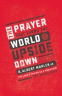 The Prayer That Turns the World Upside Down : The Lord's Prayer as a Manifesto for Revolution - Book