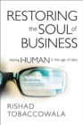 Restoring the Soul of Business : Staying Human in the Age of Data - Book