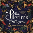 The Pilgrim's Progress : An Illustrated Christian Classic - Book