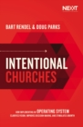 Intentional Churches : How Implementing an Operating System Clarifies Vision, Improves Decision-Making, and Stimulates Growth - Book