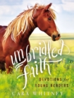 Unbridled Faith Devotions for Young Readers - Book