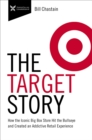Target Story : How the Iconic Big Box Store Hit the Bullseye and Created an Addictive Retail Experience - Book