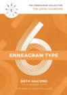 The Enneagram Type 6 : The Loyal Guardian - eBook