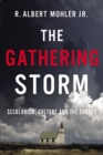 The Gathering Storm : Secularism, Culture, and the Church - Book